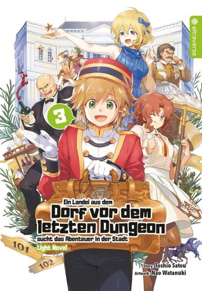 Ein Landei aus dem Dorf vor dem letzten Dungeon sucht das Abenteuer ... Light Novel, Band 03