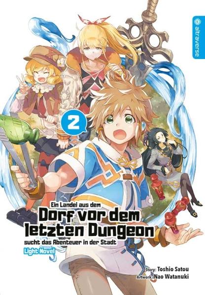 Ein Landei aus dem Dorf vor dem letzten Dungeon sucht das Abenteuer ... Light Novel, Band 02