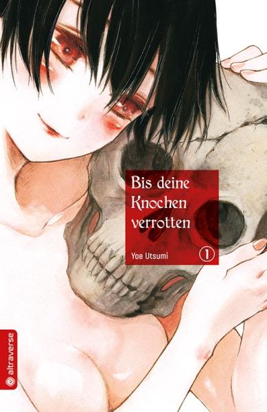 Bis deine Knochen verrotten, Band 01