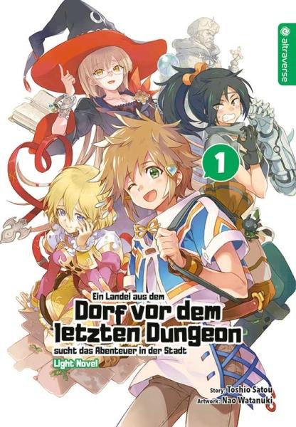 Ein Landei aus dem Dorf vor dem letzten Dungeon sucht das Abenteuer ... Light Novel, Band 01